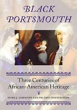 Black Portsmouth: Three Centuries of African-American Heritage (Revisiting New E