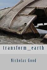Transform_earth by Nicholas Good (2014, Paperback)