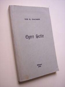 GIACOMINI, Ugo K.: OPERE SCELTE, filosofia della scienza, 1992