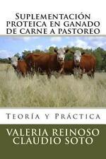 Suplementación Proteica en Ganado de Carne a Pastoreo : Teoría y Práctica by...
