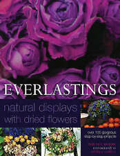 """""""VERY GOOD"""" Moore, Terence, Everlastings: Natural Displays with Dried Flowers, B"""