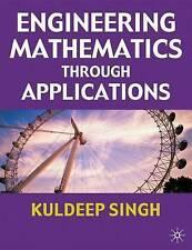 Engineering Mathematics Through Applications by Kuldeep Singh (Paperback, 2003)