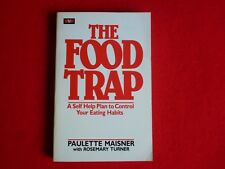 The Food Trap, Self Help Plan to Control Your Eating Habits By Paulette Maisner