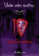 Vuelan Sobre Nosotros : Cuentos de Vampiros by Armando Lozano (2014, Hardcover)