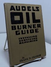 Audels Oil Burner Guide by Frank D Graham - Installing Servicing Repairing -1959