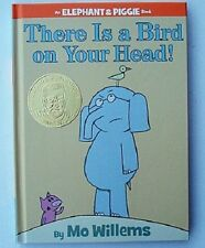 There Is a Bird On Your Head! An Elephant & Piggie Book