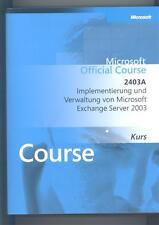 Microsoft Official Course 2403A Implementierung und Verwaltung von Microsoft