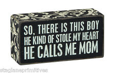 """PBK Wooden 5"""" x 3"""" BOX SIGN """"So There Is This Boy....He Calls Me Mom"""""""