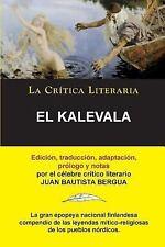 El Kalevala; Coleccion la Critica Literaria Por el Celebre Critico Literario...