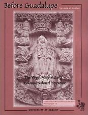 Before Guadalupe: The Virgin Mary in Early Colonial Nahuatl Literature (Ims Mono