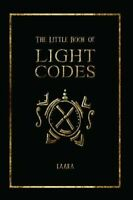 The Little Book of Light Codes Healing Symbols for Life Transfo... 9781948787956