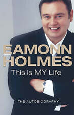 Eamon Holmes This Is My Life the Autobiography, Eamonn Holmes | Hardcover Book |