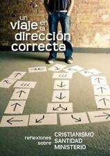 Un Viaje en la Direcci�n Correcta (Spanish : A Journey in the Right...