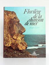 Florilège de la chanson de mer, Jacques YVART. EMOM 1988. Relié.