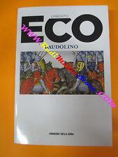 book libro Umberto Eco BAUDOLINO 2016 CORRIERE DELLA SERA (L5)