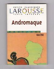ANDROMAQUE - Jean Racine. Classiques LAROUSSSE. 06/11