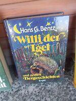 Willi der Igel und andere Tiergeschichten, von Hans G. Bentz, aus dem Engel Verl