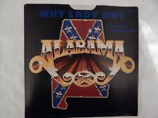 """ALABAMA """"Why Lady Why""""  PICTURE SLEEVE! BRAND NEW! NICEST COPY ON eBAY!"""