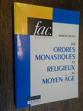 les ordres monastiques et religieux au moyen âge / Marcel Pacaut
