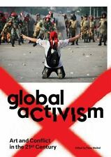 Global Activism: Art and Conflict in the 21st Century (MIT Press) by