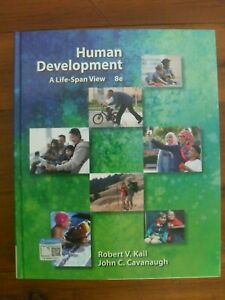 Human Development A Life-Span View 8e By: Robert V. Kail, John Cavanaugh