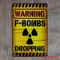 Metal Tin Warning Sign F Bomb Dropping Work Shop Man Cave Home Decor Wall Poster