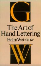 The Art of Hand Lettering : Its Mastery and Practice by Wotzkow (1978,...