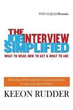 The Job Interview Simplified: What to Wear, How to Act & What to Ask