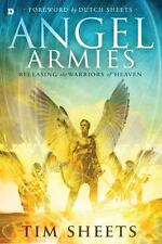 Angel Armies: Releasing the Warriors of Heaven, Sheets, Tim, Good Book