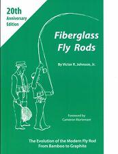 Fiberglass Fly Rods Book: 20th Anniversary Edition