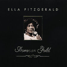Forever Gold by Ella Fitzgerald (CD, Apr-2007) Sealed, NEW,Greatest Hits CD!!!!