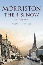 Morriston Then & Now by Andre Scoville (Paperback, 2014)