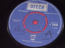 "Pipp:   Otaki  UK   VG+  1970  Decca   7"""