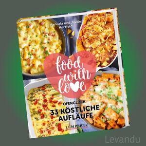 FOOD WITH LOVE: 33 KÖSTLICHE AUFLÄUFE | HERZFELD | Ofenglück - Thermomix®