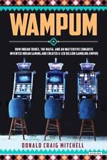 Wampum: How Indian Tribes, the Mafia, and an Inattentive Congress Invented India