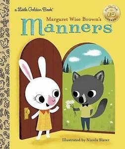 Margaret Wise Brown's Manners by Margaret Wise Brown (Hardback, 2017)