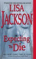 Expecting to Die [An Alvarez & Pescoli Novel] by Jackson, Lisa , Mass Market Pap