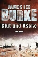 Burke, James Lee - Glut und Asche: Thriller (Hackberry Holland, Band 3) .