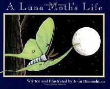 A Luna Moth's Life (Nature Upclose) by John Himmelman