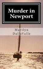 Murder in Newport by Marilyn Dalla Valle (2013, Paperback)