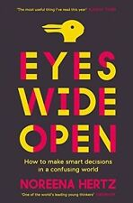 Eyes Wide Open: How to Make Smart Decisions in a Confusing World, Norrena Hertz
