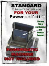 Standard Size  Powermatic Cigarette Rolling Machine Tobacco Hopper (3D Printed)