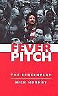 (Very Good)-Fever Pitch: The Screenplay (Paperback)-Nick Hornby-0575400846