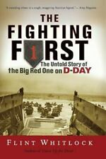 The Fighting First: The Untold Story Of The Big Red One on D-Day (1st Inf. Div)