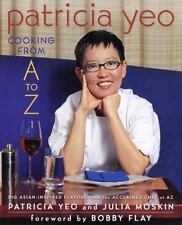 Patricia Yeo : Cooking from A to Z by Bobby Flay, Patricia Yeo, Julia Moskin and