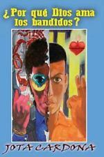 Por Que Dios Ama Los Bandidos by Jota Cardona (2015, Paperback)