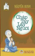 Chap Tay Lay Nguoi : Ban in Nam 2017 by Nguyen Minh Nguyen Minh Tien (2017,...