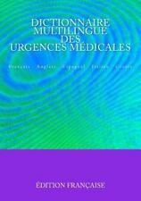 Dictionnaire Multilingue des Urgences Médicales : Français Anglais Espagnol...