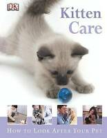 Kitten Care (How to Look After Your Pet) by *