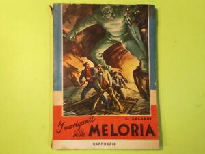 I NAVIGANTI DELLA MELORIA SALGARI CARROCCIO 1961